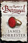 The Roots of Betrayal by James Forrester (Paperback / softback, 2013)