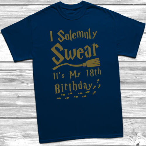 I Solemnly Swear It/'s My 18th Birthday T-Shirt Tee Gift Harry Potter Bday