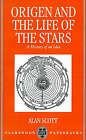 Origen and the Life of the Stars: A History of an Idea by Alan Scott (Paperback, 1994)