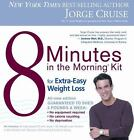 8 Minutes in the Morning Kit : For Extra-Easy Weight Loss by Jorge Cruise (2003, Mixed Media)