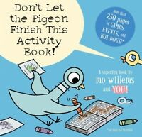 Don't Let The Pigeon Finish This, Children Activity Book Learning Reading on sale