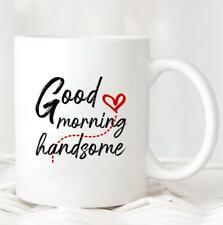 Good Morning Handsome Mug Mug For Him Mug For Boyfriend Gift For Husband Gift