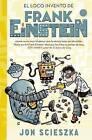 El Loco Invento de Frank Einstein #2 / Frank Einstein and the Electro-Finger. Book #2 by Jon Scieszka (Hardback, 2016)
