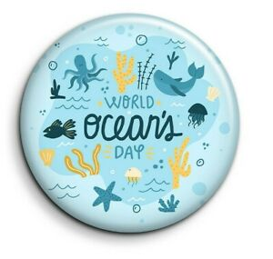 World Day of the ocean 1 world oceans day pin badge 38mm button pin