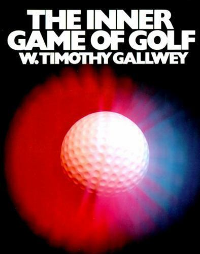 INNER GAME OF GOLF By W. Timothy Gallwey - Hardcover **BRAND NEW**