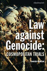 Law Against Genocide: Cosmopolitan Trials by David Hirsh (Paperback, 2003)