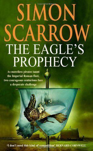 The Eagle's Prophecy (Roman Legion 6) By Simon Scarrow. 9780755301188