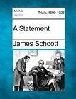 A Statement by James Schoott (Paperback / softback, 2012)