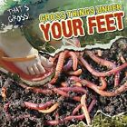 Gross Things Under Your Feet by Greg Roza (Hardback, 2012)