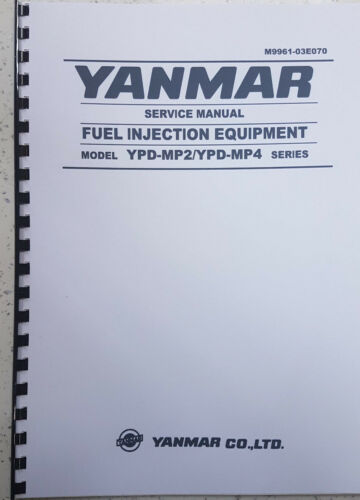 YANMAR FUEL INJECTION YPD-MP2 YPD-MP4 SERVICE MANUAL REPRINTED COMB BOUND
