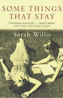 Some Things That Stay by Sarah Willis (Paperback, 2001)