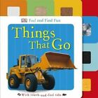 Feel and Find Fun Things That Go by DK (Board book, 2014)