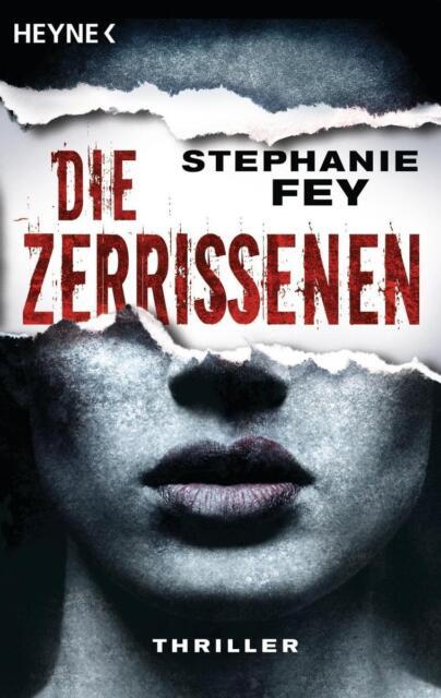 Die Zerrissenen von Stephanie Fey (2015, Taschenbuch), UNGELESEN