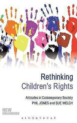 Rethinking Childrens Rights: Attitudes In Contemporary Society (New Childhoods),