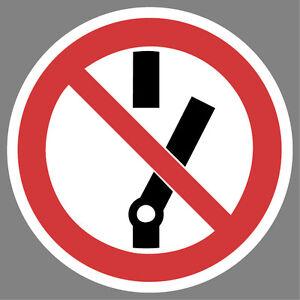 schalten-einschalten-verboten-Aufkleber-Sticker-Hinweis-Verbotsschild