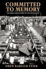 Committed to Memory: Cultural Meditations of the Holocaust by Oren Baruch Stier (Paperback, 2009)