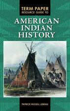 Term Paper Resource Guide to American Indian History (Term Paper Resou-ExLibrary