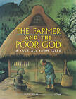 The Farmer and the Poor God: A Folktale from Japan by Ruth Wells (Paperback, 2008)