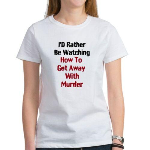 CafePress How To Get Away With Murder T Shirt Women/'s T-Shirt 1644100592