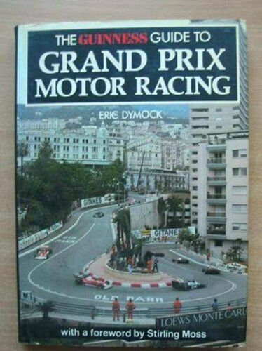 Guinness Guide to Grand Prix Motor Racing By Eric Dymock