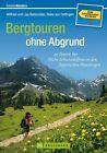Bergtouren ohne Abgrund von Lisa Bahnmüller, Heike Oettingen und Wilfried Bahnmüller (2013, Taschenbuch)