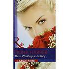 Three Weddings And A Baby by Fiona Harper (Hardback, 2011)