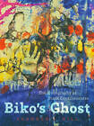 Biko's Ghost: The Iconography of Black Consciousness by Shannen L. Hill (Paperback, 2015)