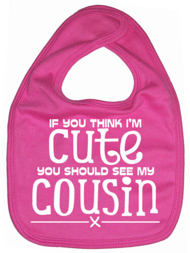 """Cousin Baby Bib /""""If you think I/'m Cute you should see my Cousin/"""" Boy Girl Gift"""