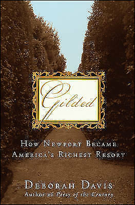 1 of 1 - Gilded: How Newport Became America's Richest Resort, Very Good Condition Book, D