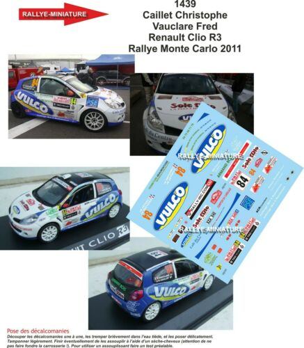 DECALS 1//18 REF 1439 RENAULT CLIO R3 CAILLET RALLYE MONTE CARLO 2011 IRC RALLY