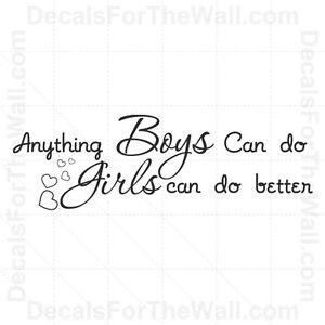 Details About Anything Boys Can Do Girl Can Do Better Wall Decal Vinyl Art Sticker Quote K26