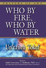 Who by Fire, Who by Water - Un'taneh Tokef by Jewish Lights Publishing (Paperback, 2013)