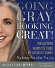 Going Gray, Looking Great! : The Modern Woman's Guide to Unfading Glory by Diana Lewis Jewell (2004, Paperback)