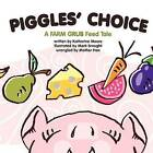 Piggles' Choice: Piggles Learns to Make Good Choices. by Katherine Moore (Paperback / softback, 2011)