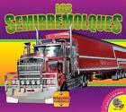 Los Semirremolques (Semi Trucks) by Aaron Carr (Hardback, 2016)