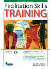 Facilitation Skills Training by Deborah Tobey, Donald V. McCain (Mixed media product, 2007)