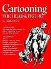 Cartooning the Head and Figure by Jack Hamm (Paperback, 1988)