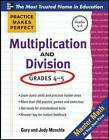 Practice Makes Perfect Multiplication and Division by Gary Robert Muschla (Paperback, 2012)