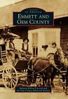 Emmett and Gem County by The Gem County Historical Society, Julianne Rekow Peterson (Paperback / softback, 2014)