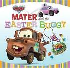 Cars: Mater and the Easter Buggy by Disney Book Group (Hardback, 2012)