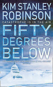 Fifty-Degrees-Below-by-Kim-Stanley-Robinson-Paperback-2006