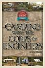 Camping with the Corps of Engineers : The Complete Guide to Campgrounds Built and Operated by the U. S. Army Corps of Engineers by Don Wright (2015, Paperback)