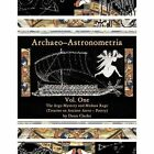 Archaeo-astronometria The Argo Mystery and Medusa Rage Treatise on Ancient AST