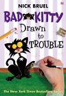 Bad Kitty Drawn to Trouble von Nick Bruel (2014, Gebundene Ausgabe)