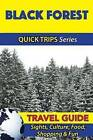 Black Forest Travel Guide (Quick Trips Series): Sights, Culture, Food, Shopping & Fun by Denise Khan (Paperback / softback, 2016)