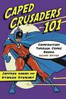 Caped Crusaders 101: Composition Through Comic Books by Jeffrey Kahan (Paperback, 2010)