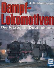Dampflokomotiven, die letzten in Deutschland, von J. M. Mehltretter