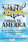 Lighten Up, America: Odds and Not-So-Fat Ends of Weight Management by Lisa Clark MD Family Medicine (Paperback / softback, 2013)