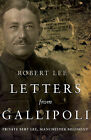 Letters from Gallipoli by Robert Lee (Paperback, 2015)