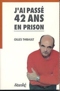 J-039-AI-PASSE-42-ANS-EN-PRISON-GILLES-THIBAULT-ed-Stanke-1989